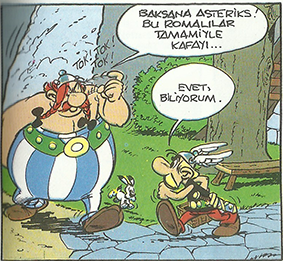 Romalılar deyince Asteriks ve Oburiks'i anmamak olmaz! Tüm Roma'yı en iyi onlar çözümlemiştir bence.